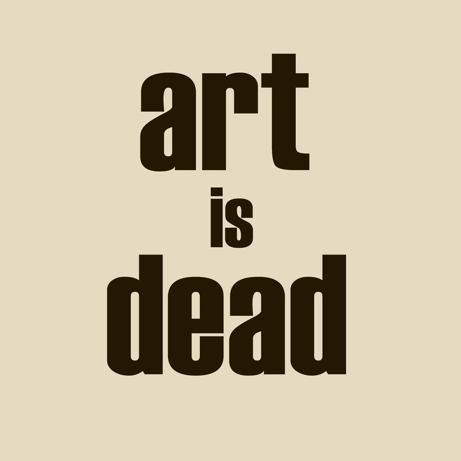 art is dead by davespertine