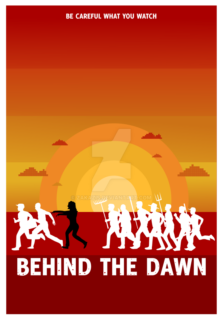 Behind The Dawn Poster Movie by zakazis
