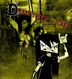 Dead Pussy Licker