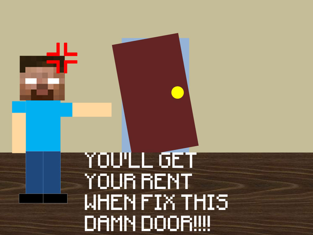 Youu0027ll get your rent when fix this damn door!!! by DanielTheStudent ...  sc 1 st  DanielTheStudent - DeviantArt & Youu0027ll get your rent when fix this damn door!!! by ... pezcame.com