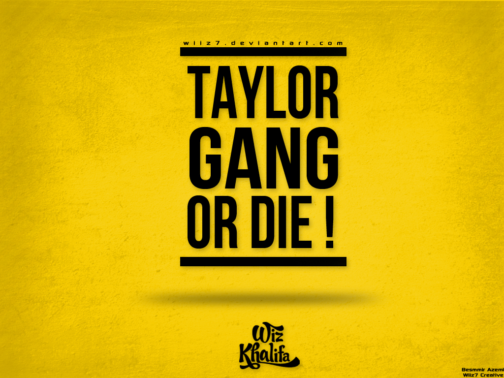 Taylor Gang Or Die Wallpaper by daWIIZ on DeviantArt