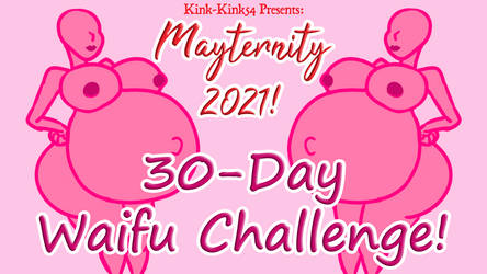 MAYTERNITY 2021 ANNOUNCEMENT!! by Kink-King54
