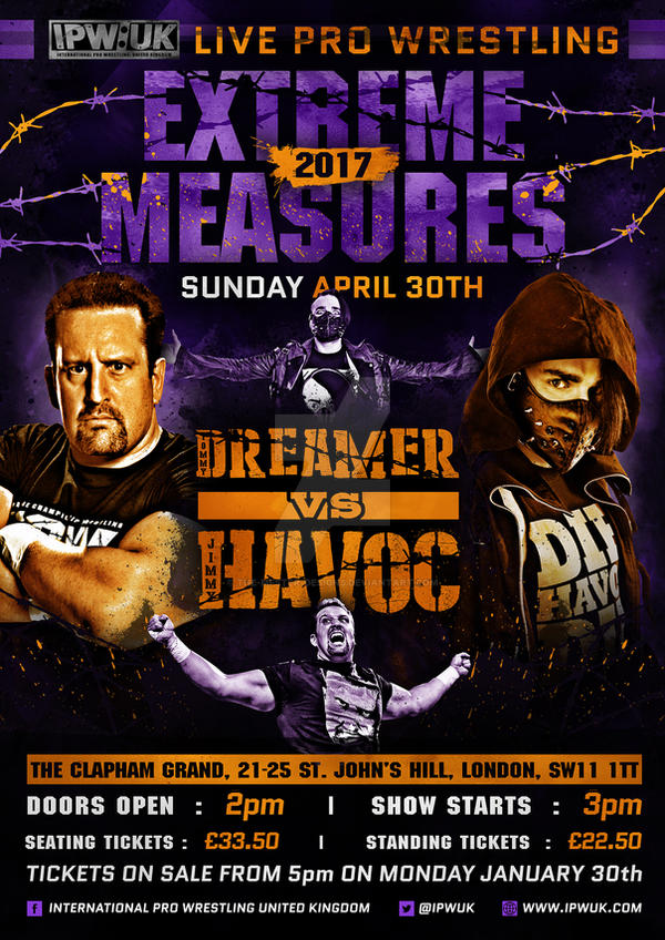 IPW : UK Extreme Measures 2017 official flier by THE-MFSTER-DESIGNS