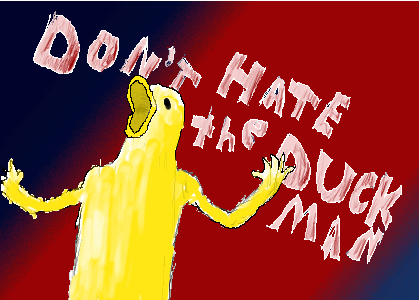 Dont Hate the Duck Man by itIsComing
