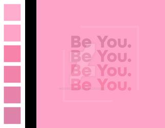 Be You - Pink Monochrome Study