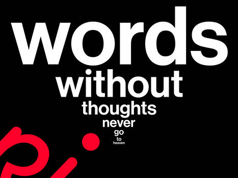 words without thoughts