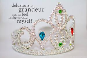 Delusions of Grandeur by unikorn