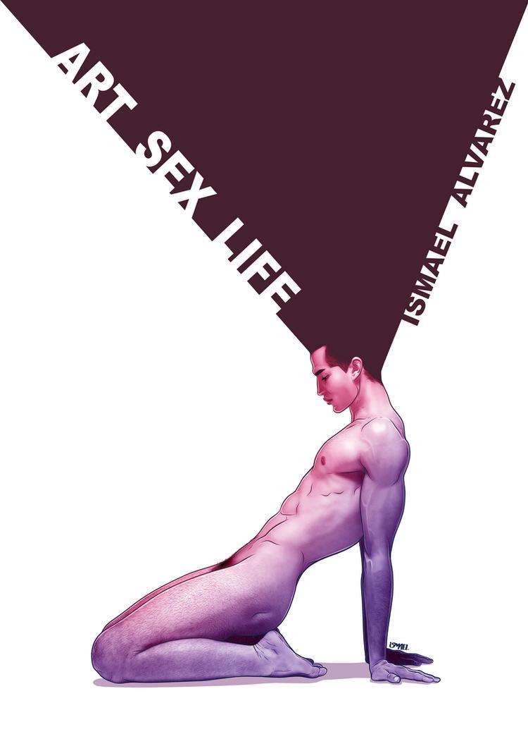 ART SEX LIFE by ismaelalvarez