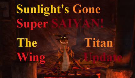Super Saiyan Sunlight- The TITAN WING UPDATE!!!!! by EoinMcVelociraptorMC