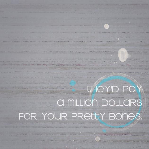 your pretty bones. by bailey--elizabeth