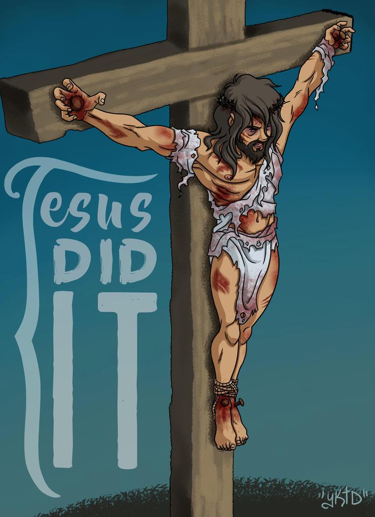 JESUS DID IT by vdwjohn