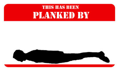 This has been planked by...