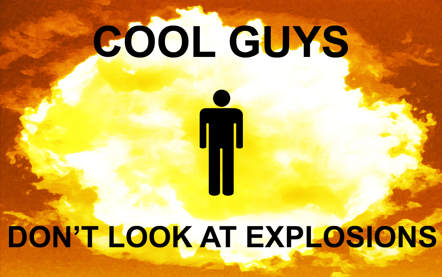 Cool Guys Don't Look at Explosions by FullMetal-Landon on ...