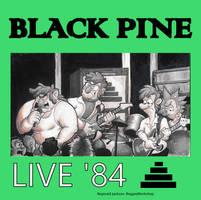 Black Pine: Live '84 by ReggieJWorkshop