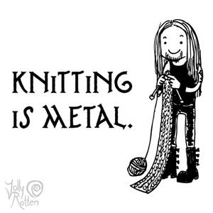 Knitting is metal