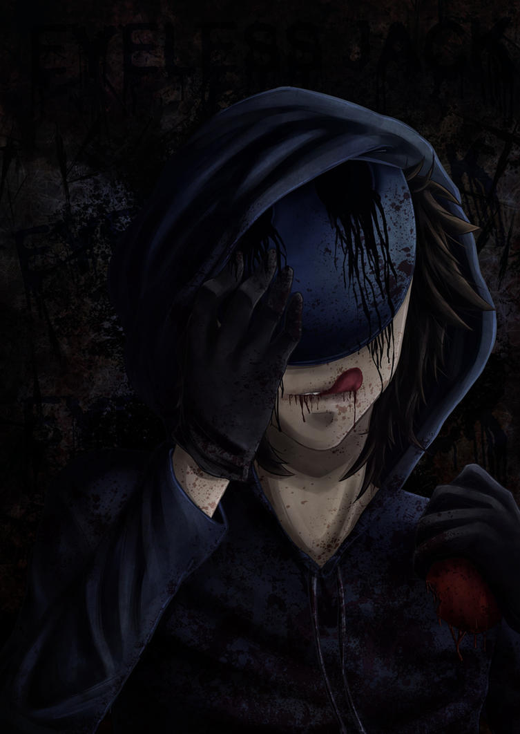 Eyeless Jack by Katarina-Kirishiki on DeviantArt