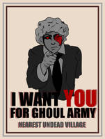 I Want YOU For The Ghoul Army by GhoulMage