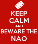 Keep Calm And Beware The Nao by GhoulMage