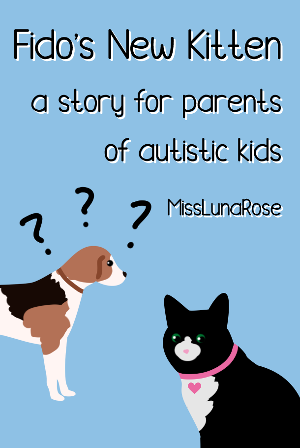 """A drawing of a dog and a cat with the words """"Fido's New Kitten: a story for parents of autistic kids."""""""