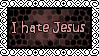 I hate Jesus by BlackJill