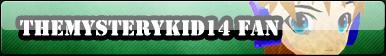 TheMysterykid14 Fan Button :COMM: