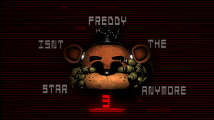 Freddy Isn't The Star Anymore