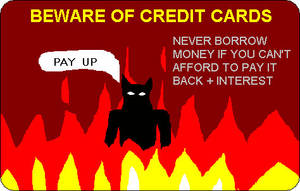 BEWARE OF CREDIT CARDS