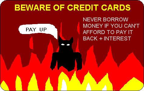 BEWARE OF CREDIT CARDS