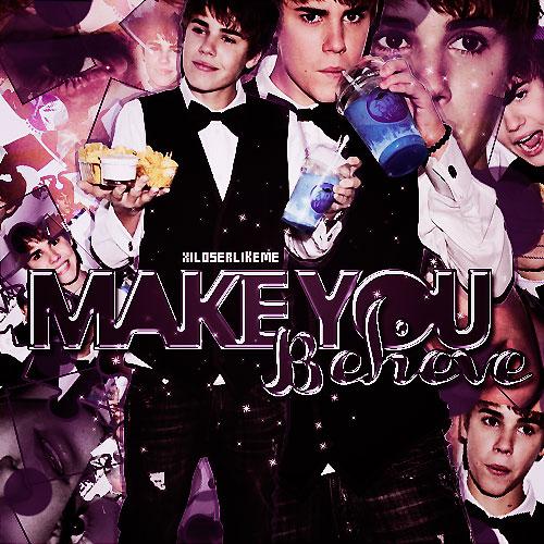 Make you Believe Blend by xiLoserLikeMe