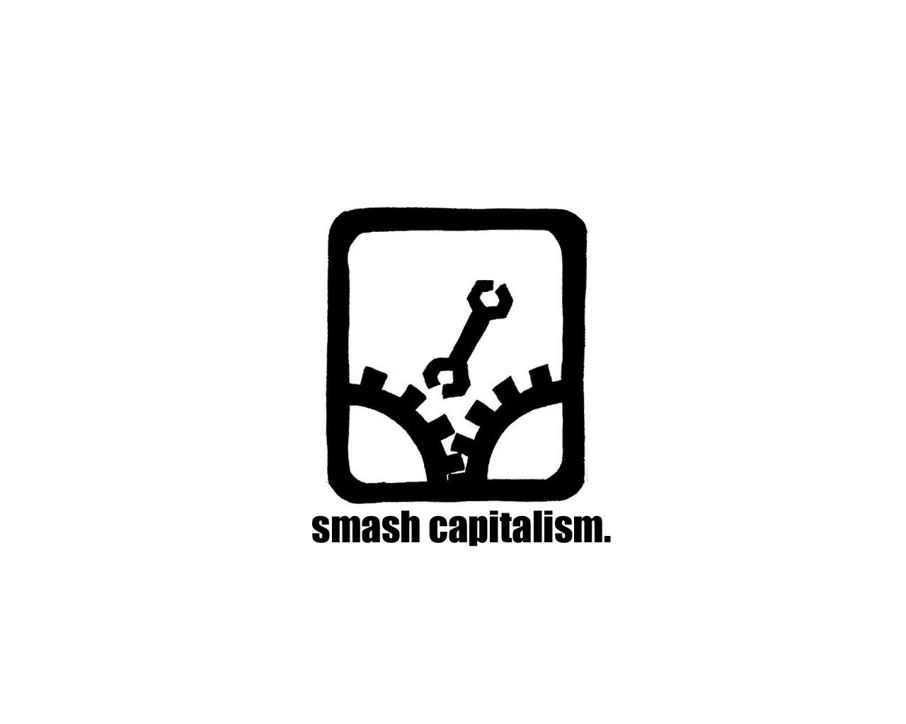 smash capitalism by focosorosso