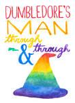 Dumbledore's Man Through And Through