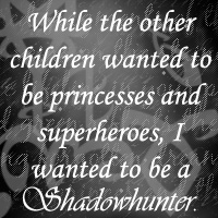 I want to be a Shadowhunter by Wyngana