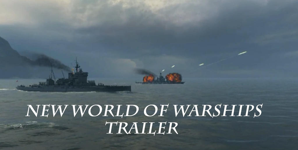 New World of warships Trailer by Admiral-Kevin