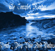 The Complet Disorder - Pearl , Deep Blue And Ruins