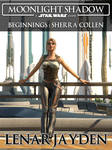 Moonlight Shadow - Beginnings - Sherra Collen