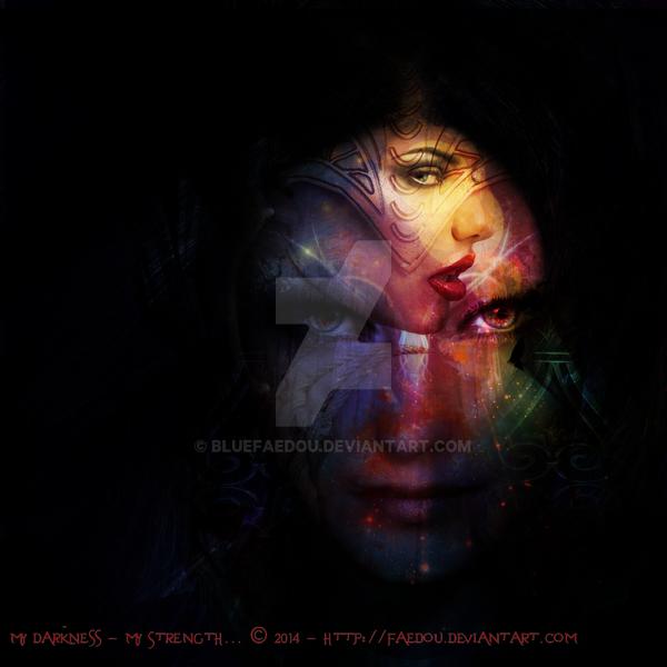 My Darkness... my Strength... by Faedou