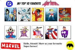 My Top 10 Favorite Superheroes by cartoonfanboyone