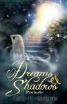 Dreams And Shadows: Prelude