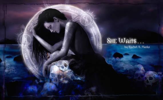 She Waits . . .