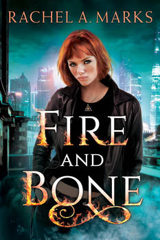 Fire and Bone [urban fantasy novel]