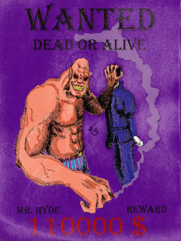 WANTED DEAD OR ALIVE: MR. HYDE