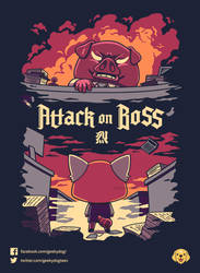 Attack on Boss by Geekydog