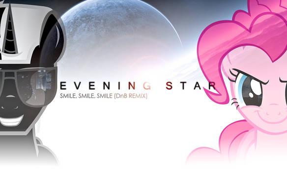 Evening Star - Smile, Smile, Smile (DnB Remix)