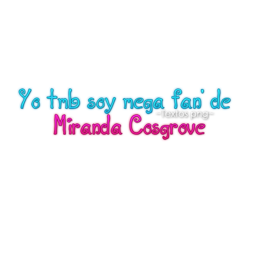 Miranda Cosgrove Png Text By PauLinaEdiitions