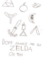 Don't make me go ZELDA on you by RedWizzrobe
