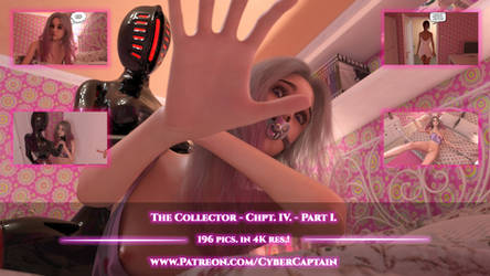 The Collector - Chpt. IV. - Part I. 196 pics. by CyberCpt