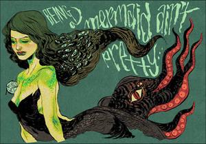 Being a mermaid ain't pretty.