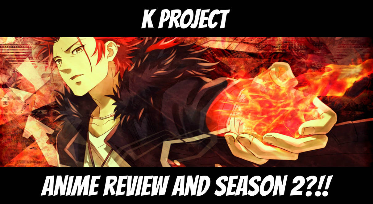 K Project Anime Review And Season 2?!! by denzel94 on DeviantArt