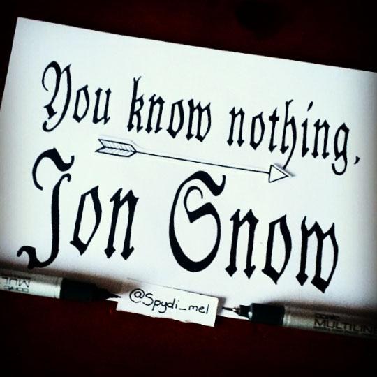 You know nothing, Jon Snow by Spydi-mel
