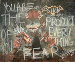 You are the Product of Everything you Fear by KhyberFanGirl101